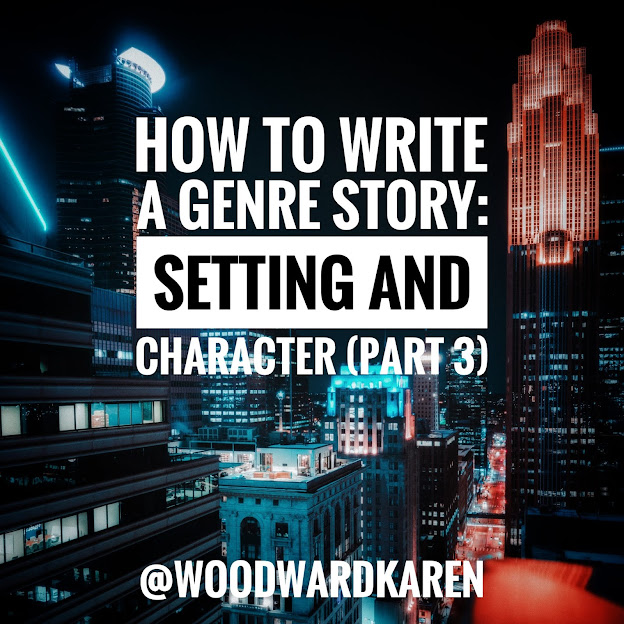 How to Write a Genre Story: Setting and Character (Part 3)