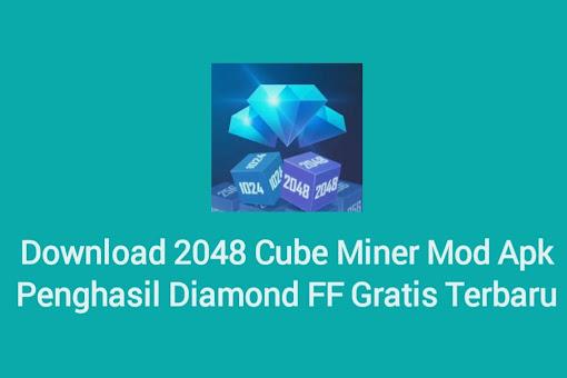 Download 2048 Cube Miner Mod Apk Penghasil Diamond FF Gratis Terbaru 2021