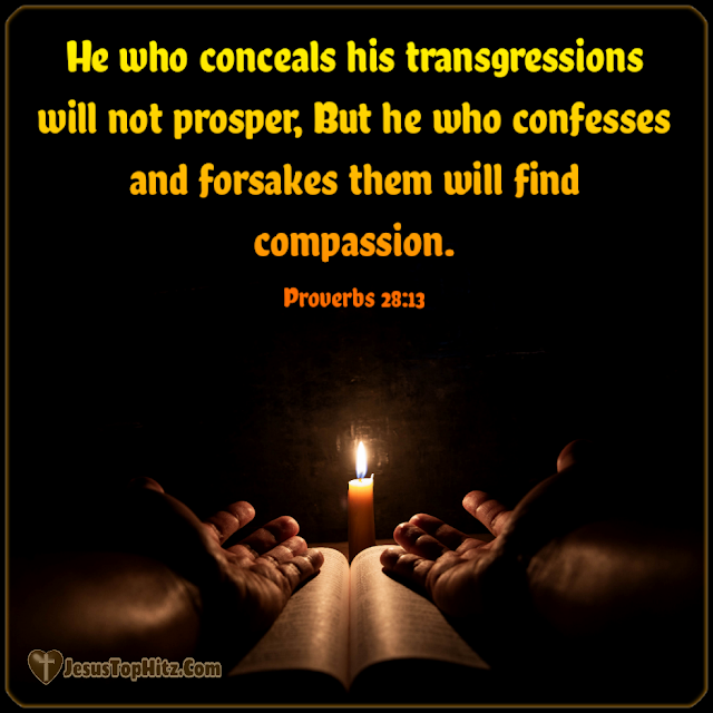 He Who Conceals His Transgressions... Forgiveness Bible Verse...