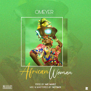 Omeyer – African Woman (Prod. Mr Marz)