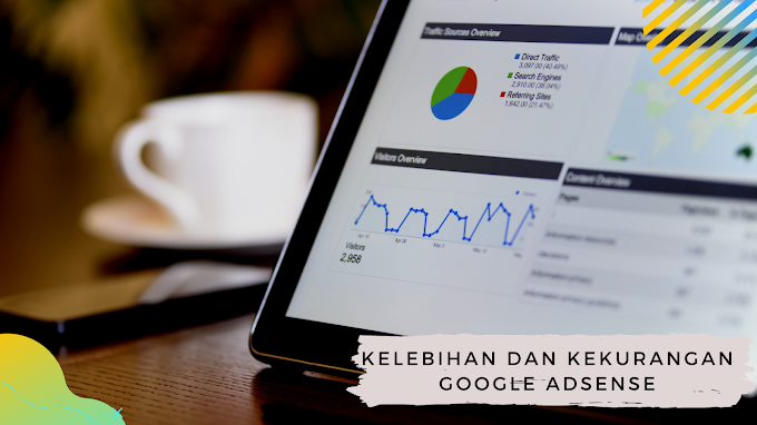 Kelebihan dan Kekurangan Google Adsense