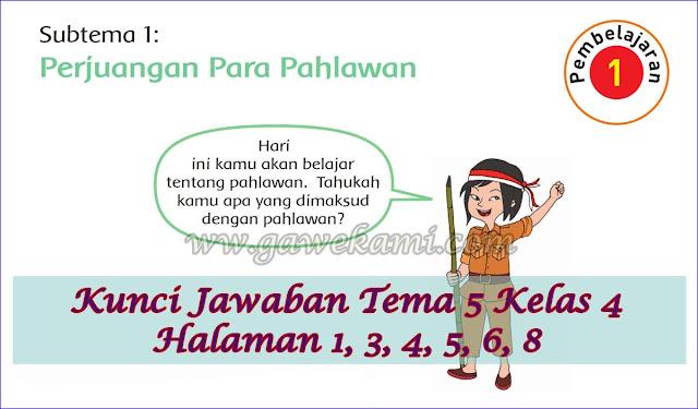 kunci jawaban buku siswa kelas 4 tema 5 pahlawanku subtema 1 perjuangan para pahlawan pembelajaran 1 halaman 1, 3, 4, 5, 6, 8