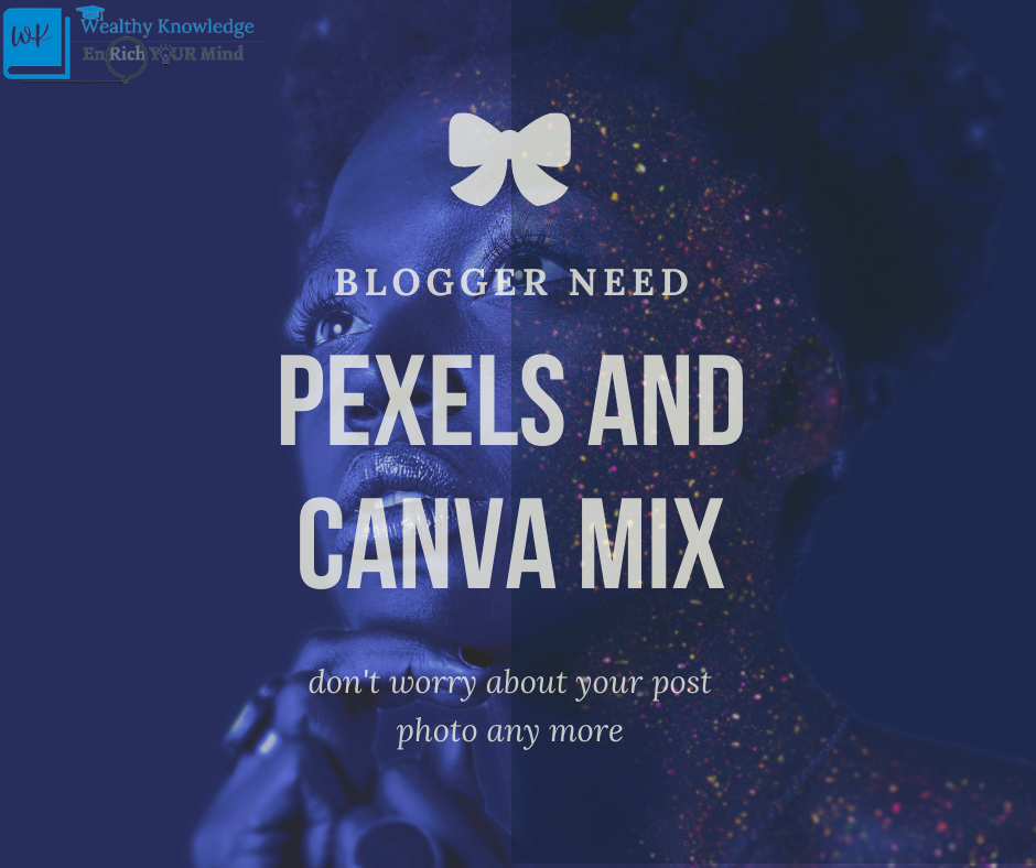 Design you Blogger post by Canva & Pexels