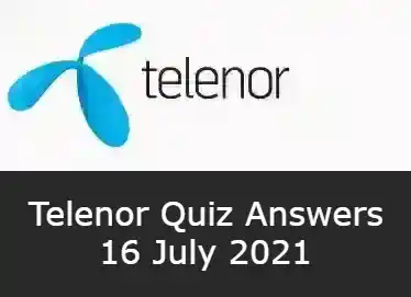 16 July Telenor Answers Today   Telenor Quiz Today 16 July 2021