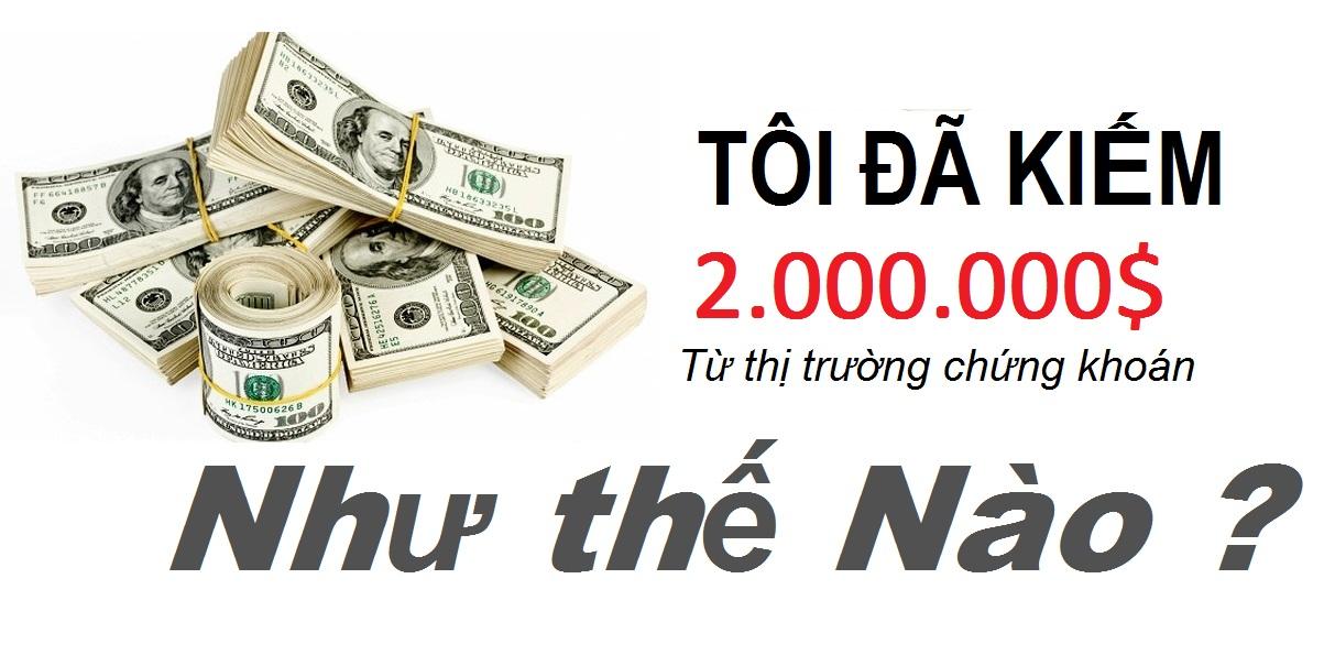 [Book] - Tôi Đã Kiếm Được 2.000.000$ Từ Thị Trường Chứng Khoán Như Thế Nào?
