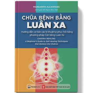 Chữa Bệnh Bằng Luân Xa- Hướng Dẫn Cơ Bản Các Kĩ Thuật Tự Phục Hồi Bằng Phương Pháp Cân Bằng Luân Xa ebook PDF EPUB AWZ3 PRC MOBI