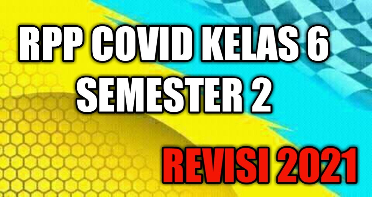 RPP Covid Kelas 6 Semester 2 Revisi 2021