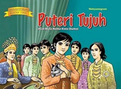 Cerita Rakyat Melayu Riau Putri Tujuh dan Legenda Asal Usul Nama Dumai