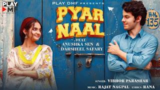 Pyar Naal Lyrics Vibhor Parashar | Anushka Sen x Darsheel Safary