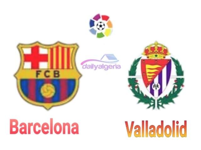 برشلونة ضد بلد -القنوات الناقلة -Barcelona vs Valladolid - موعد المباراة مواعيد المقابلة - الدوري الاسباني