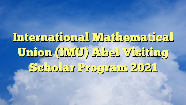 Abel Visiting Scholar Program 2021 for Mathematics PhD Scholars in Developing Countries