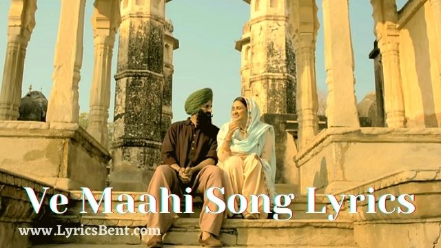 Ve Maahi Song Lyrics