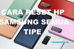4 Cara Reset HP Samsung Berbagai Tipe dengan Mudah