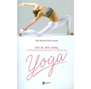 Chế Độ Dinh Dưỡng Và Phương Pháp Tập Luyện Cho Người Tập Yoga ebook PDF EPUB AWZ3 PRC MOBI
