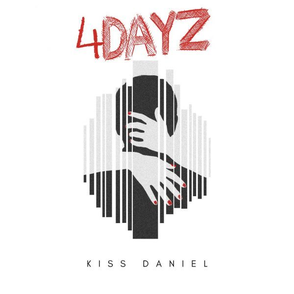 DOWNLOAD MP3 : Kiss Daniel - 4 Dayz