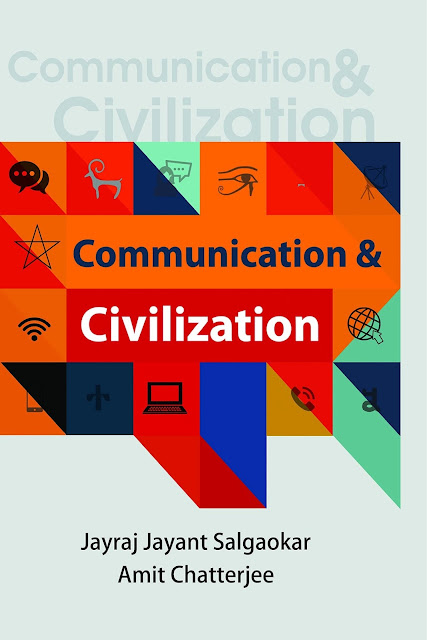 Book Review : Communication & Civilization - Jayraj Jayant Salgaokar & Amit Chatterjee