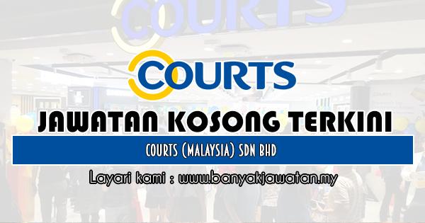 Kerja Kosong 2019 Courts (Malaysia) Sdn Bhd
