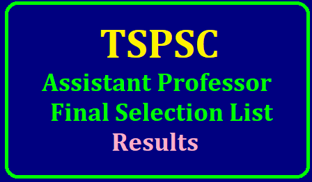 TSPSC Assistant Professor Final Selection List Results 2019 (DME Telangana)/2019/05/tspsc-assistant-professors-final-selection-list-results.html