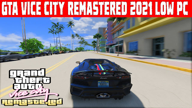 GTA Vice City Remastered 2021 Download For Low Pc