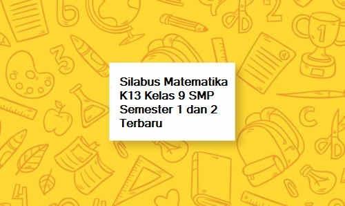 Silabus Matematika K13 Kelas 9 SMP Semester 1 dan 2 Terbaru