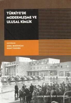 Türkiyede Modernleşme - Sibel Bozdoğan - Reşat Kasaba - EPUB PDF İndir