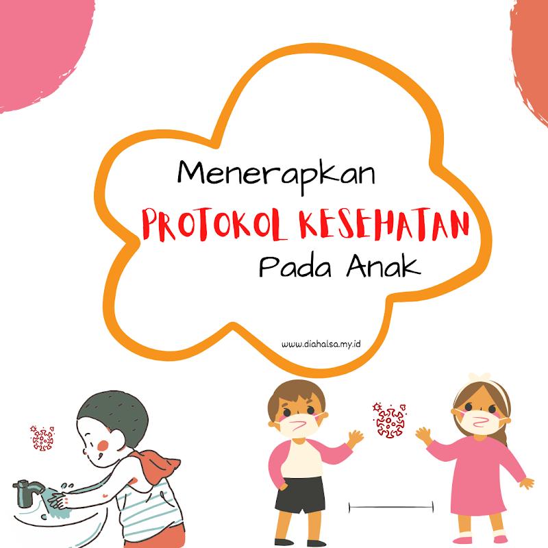 Menerapkan Protokol Kesehatan Pada Anak