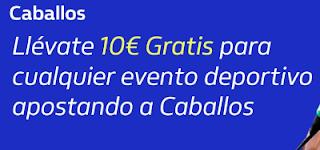 william hill 10€ Gratis apostando a Caballos 16 marzo 2020