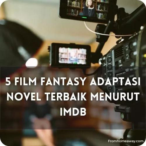 5 Film Fantasy Adaptasi Novel Terbaik Menurut IMDB