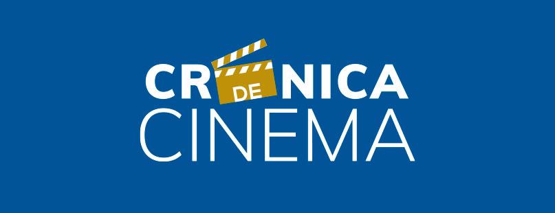 Crônica de Cinema