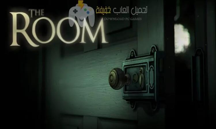 تحميل لعبة The ROOM للكمبيوتر والاندرويد برابط مباشر