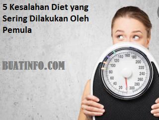 Buat Info - 5 Kesalahan Diet yang Sering Dilakukan Oleh Pemula