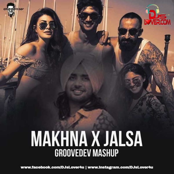 Makhna X Jalsa Mashup Groovedev