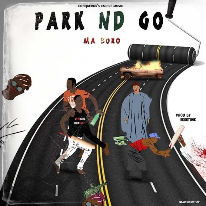 DOWNLOAD MP3: Ma Boro – Park N Go