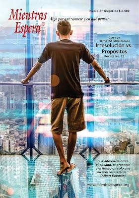 Audio Revista No. 23 IRRESOLUCIÓN VS PROPÓSITOS