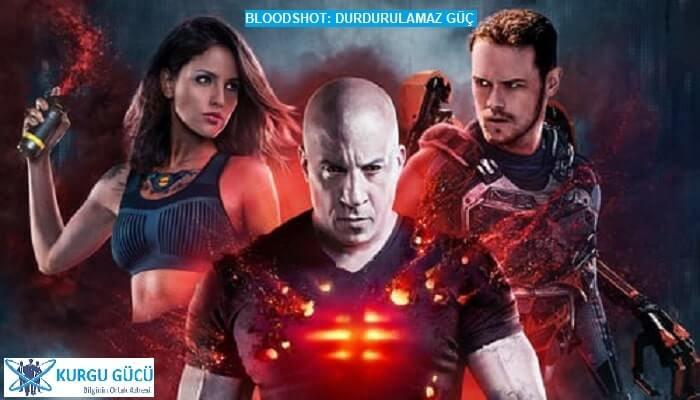 Bloodshot: Durdurulamaz Güç Film İncelemesi - Kurgu Gücü