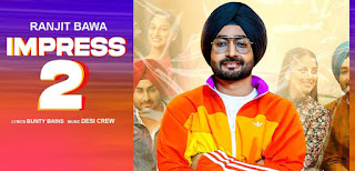 Impress 2 Lyrics in English - Ranjit Bawa
