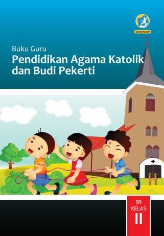 Buku Guru Kelas 2 SD Pendidikan Agama Katolik dan Budi Pekerti K13 Edisi Revisi