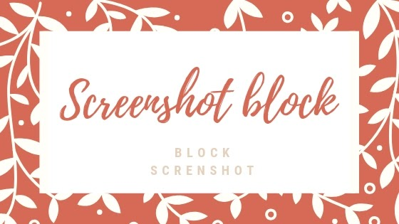 Block a Screenshot
