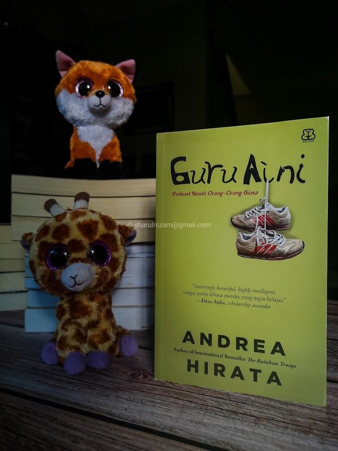 [Ulasan Buku] Guru Aini Oleh Andrea Hirata