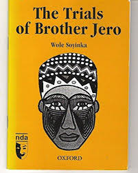 PLAY ANALYSIS: THE TRIAL OF BROTHER JERO (BY WOLE SOYINKA)