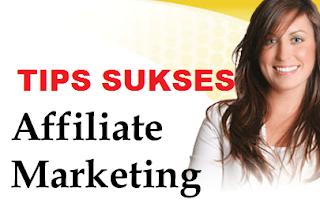 Tips Sukses Affiliasi Marketing Untuk Pemula