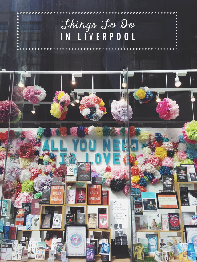 things to do in liverpool, weekend trip to liverpool