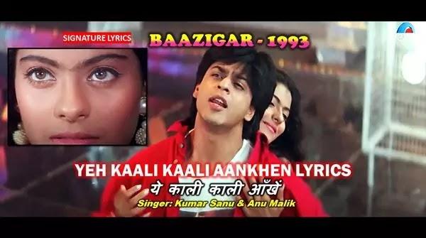 Yeh Kaali Kaali Aankhen Lyrics - BAAZIGAR 1993