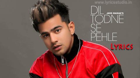 Dil Todne Se Pehle Lyrics in Hindi - Jass Manak   Latest Punjabi Songs