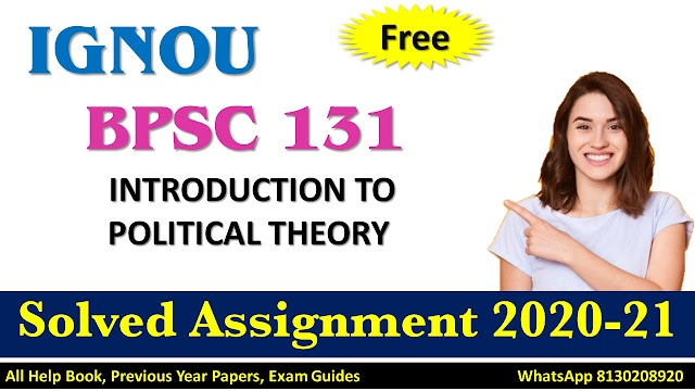BPSC 131 INTRODUCTION TO POLITICAL THEORY  Solved Assignment 2020-21
