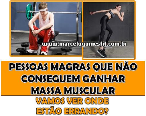 Pessoas Magras que não conseguem ganhar massa muscular