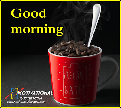 The Best Good Morning Images, Good Morning, Motivationalquotes1.com
