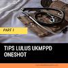PART 1: Tips Lulus UKMPPD Oneshot