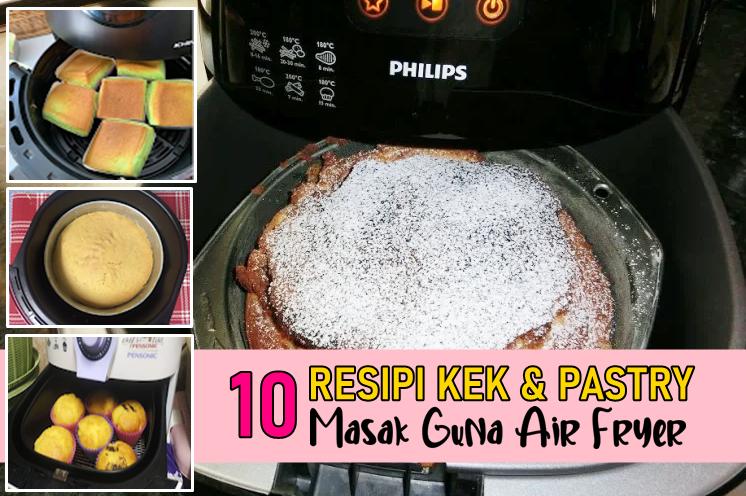 10 Resepi Kek Pastry Sedap Dan Mudah Guna Air Fryer