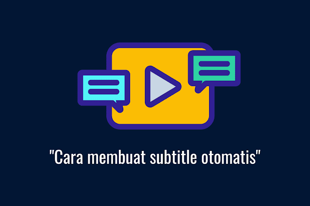 cara membuat subtitle otomatis